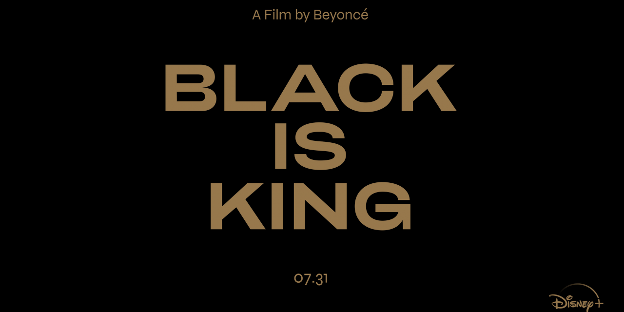 Beyoncé to release BLACK IS KING visual album on #DisneyPlus July 31, 2020