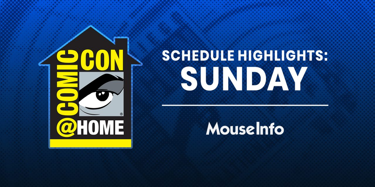 Sunday's MUST-SEE Comic-Con@Home 2020 panels — no ticket required! #SDCC #ComicConAtHome
