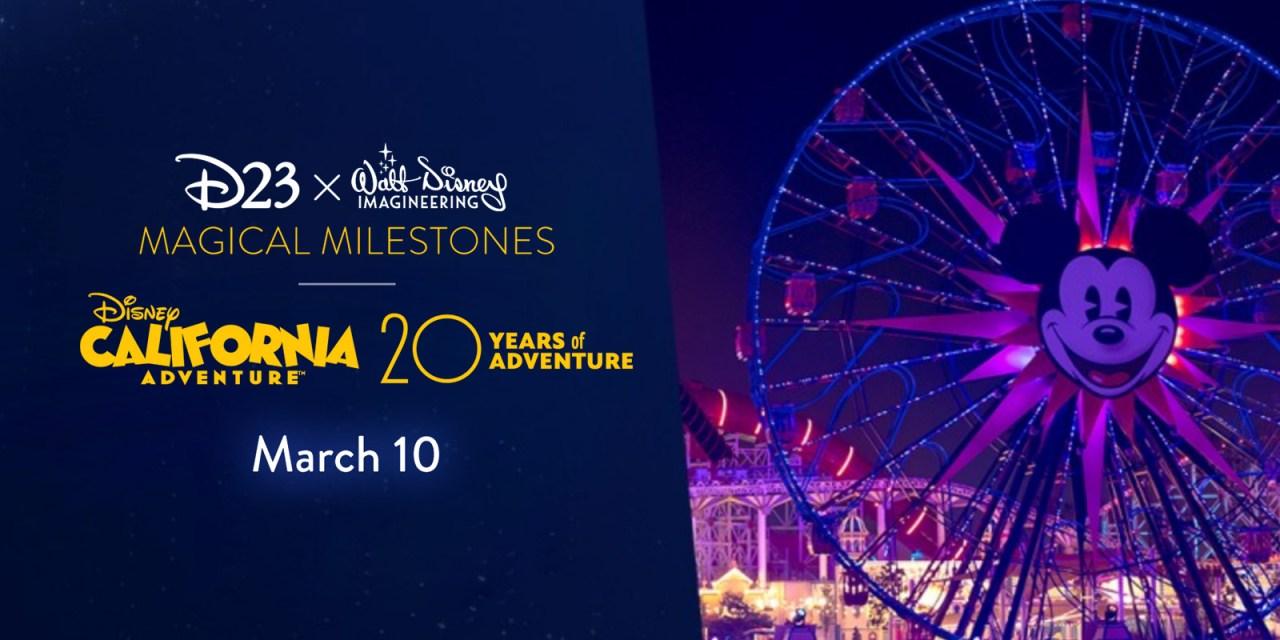 D23 EVENT: Magical Milestones – Disney California Adventure Park 20th Anniversary virtual event
