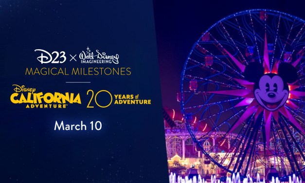 D23 EVENT: Magical Milestones – Disney California Adventure Park 20th Anniversary virtual event