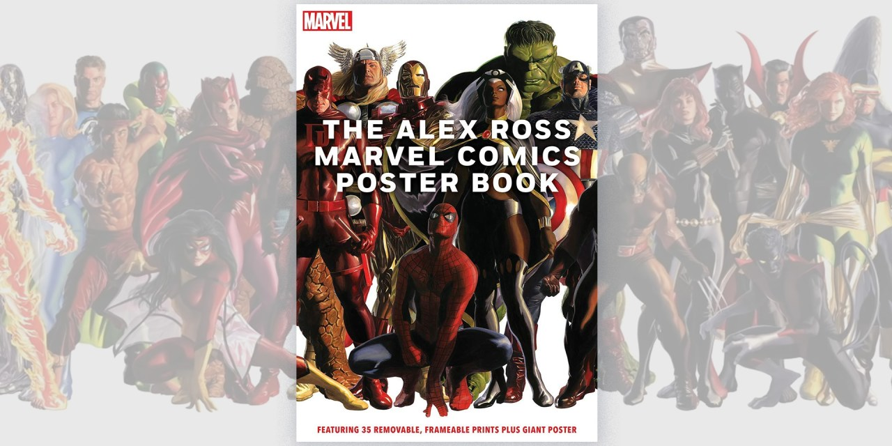 REVIEW: Brand-new THE ALEX ROSS MARVEL COMICS POSTER BOOK is a trove of wall-ready treasure