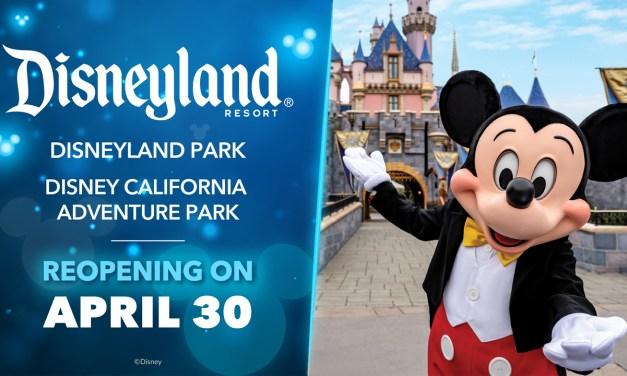 CONFIRMED: Disneyland, Disney California Adventure reopening Apr. 30, 2021