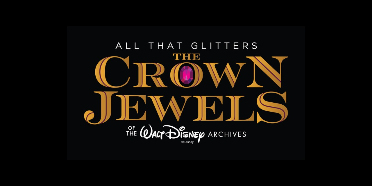 'All That Glitters: The Crown Jewels of the Walt Disney Archives' is coming to Bowers Museum Dec. 12